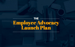 Employee Advocacy Launch