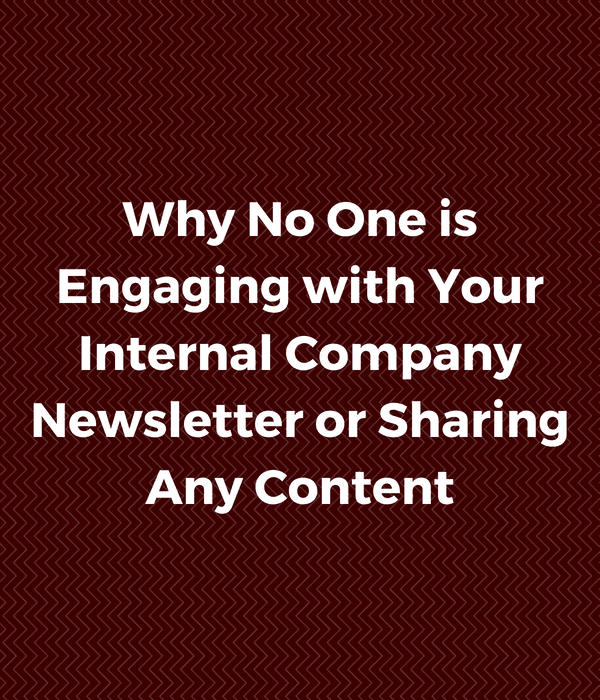 why no one is engaging with your internal company newsletter
