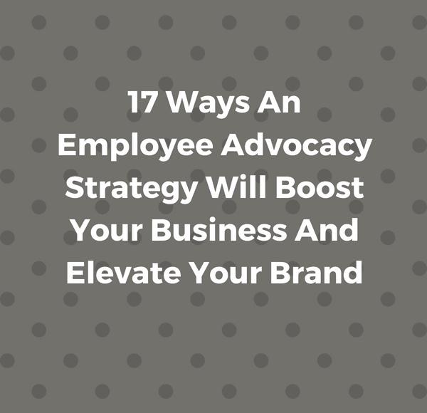 employee advocacy strategy.