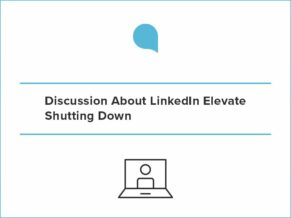 LinkedIn Elevate Shutting Down