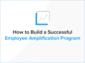 how to build a successful employee amplification program.