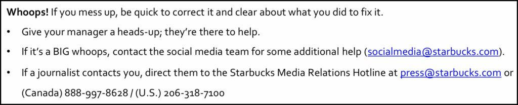 Starbucks' social media policy tells employees who to contact if they make a mistake.